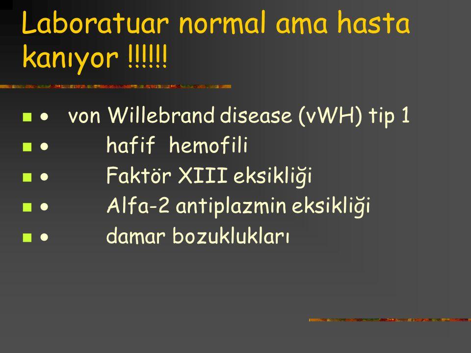 Laboratuar normal ama hasta kanıyor !!!!!!