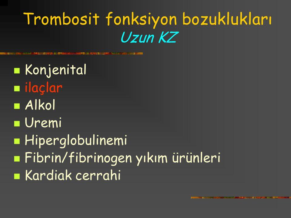 Trombosit fonksiyon bozuklukları Uzun KZ