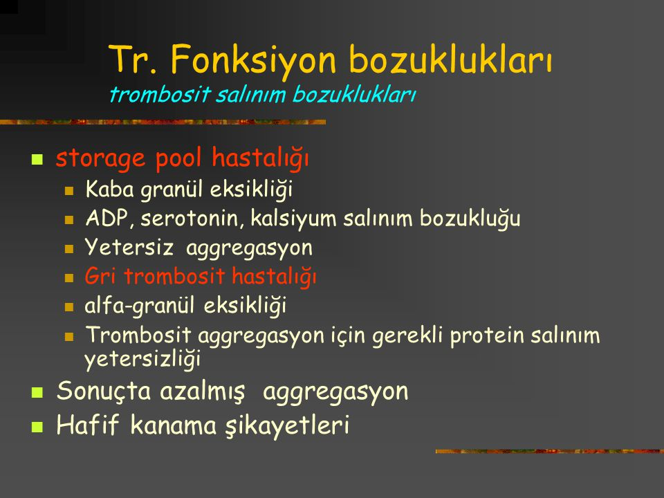 Tr. Fonksiyon bozuklukları trombosit salınım bozuklukları