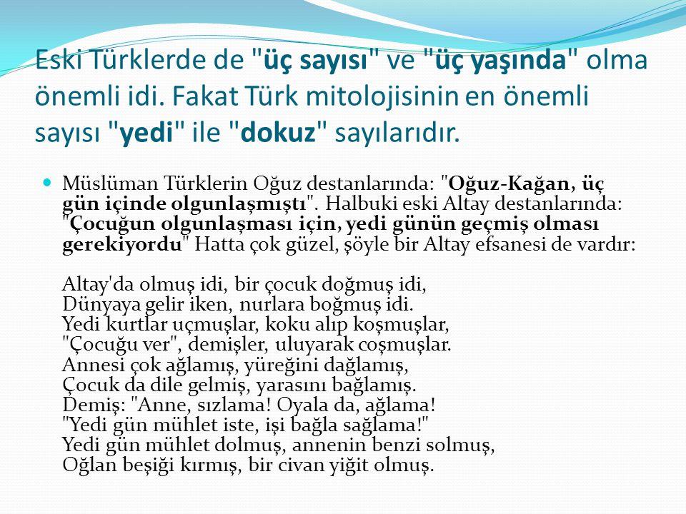 Eski Türklerde de üç sayısı ve üç yaşında olma önemli idi