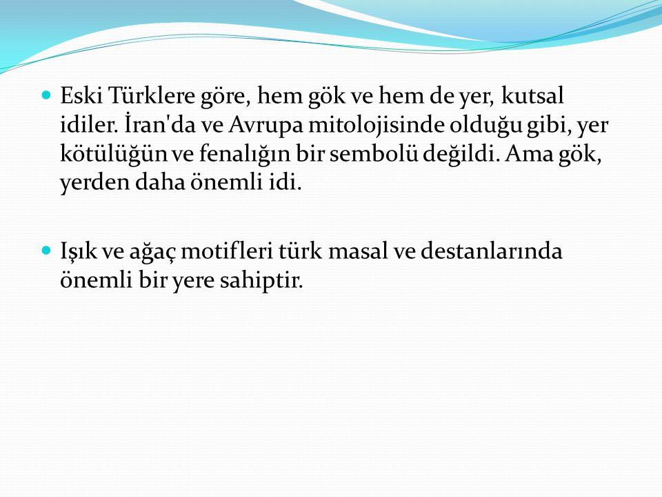 Eski Türklere göre, hem gök ve hem de yer, kutsal idiler