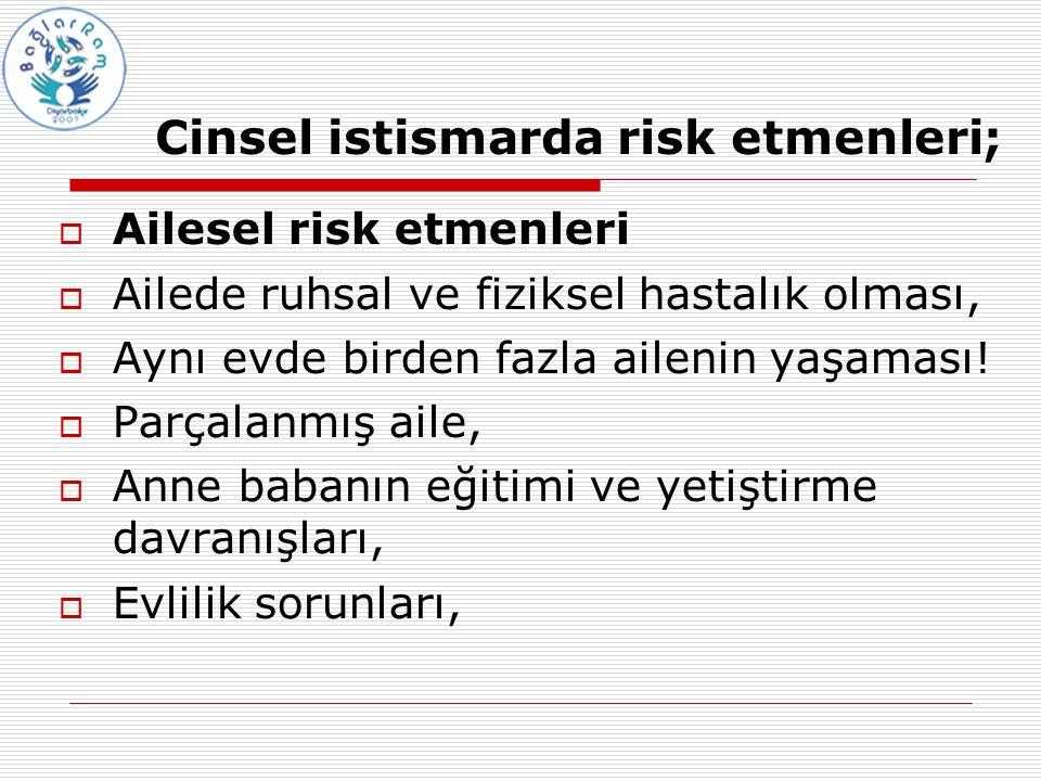 Cinsel istismarda risk etmenleri;