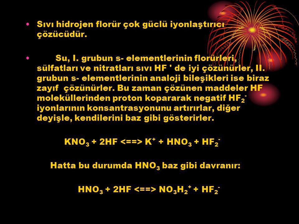 Sıvı hidrojen florür çok güclü iyonlaştırıcı çözücüdür.