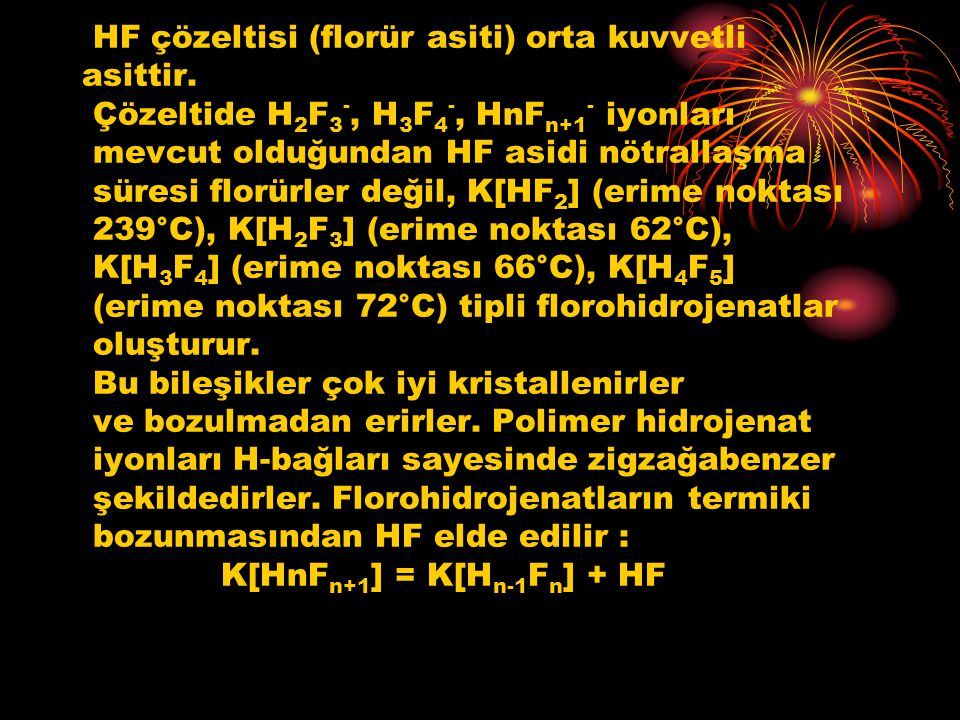 HF çözeltisi (florür asiti) orta kuvvetli