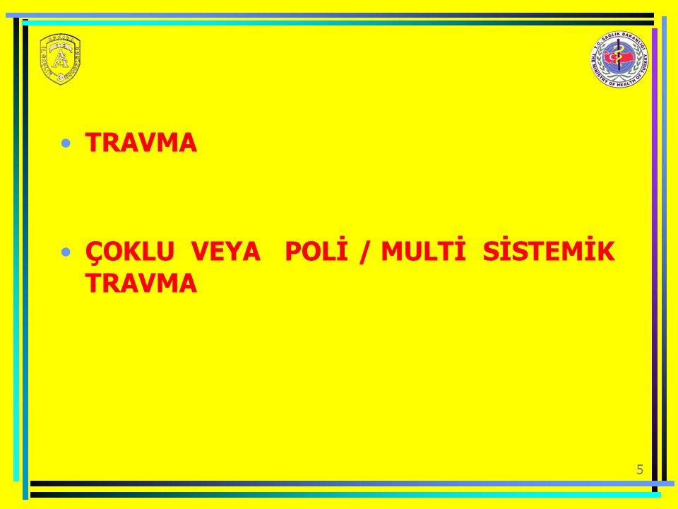 TRAVMA ÇOKLU VEYA POLİ / MULTİ SİSTEMİK TRAVMA