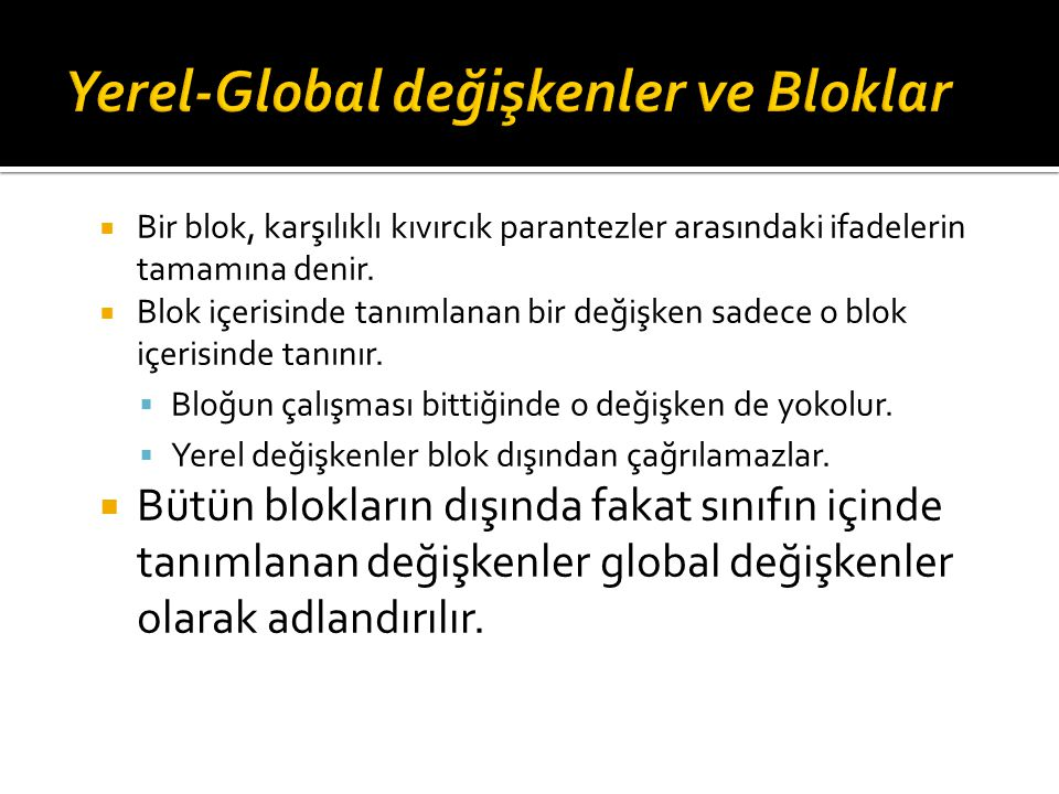 Yerel-Global değişkenler ve Bloklar