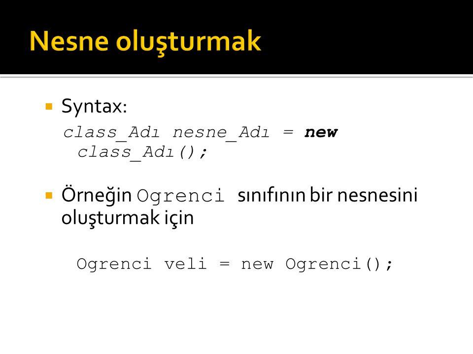 Nesne oluşturmak Syntax: