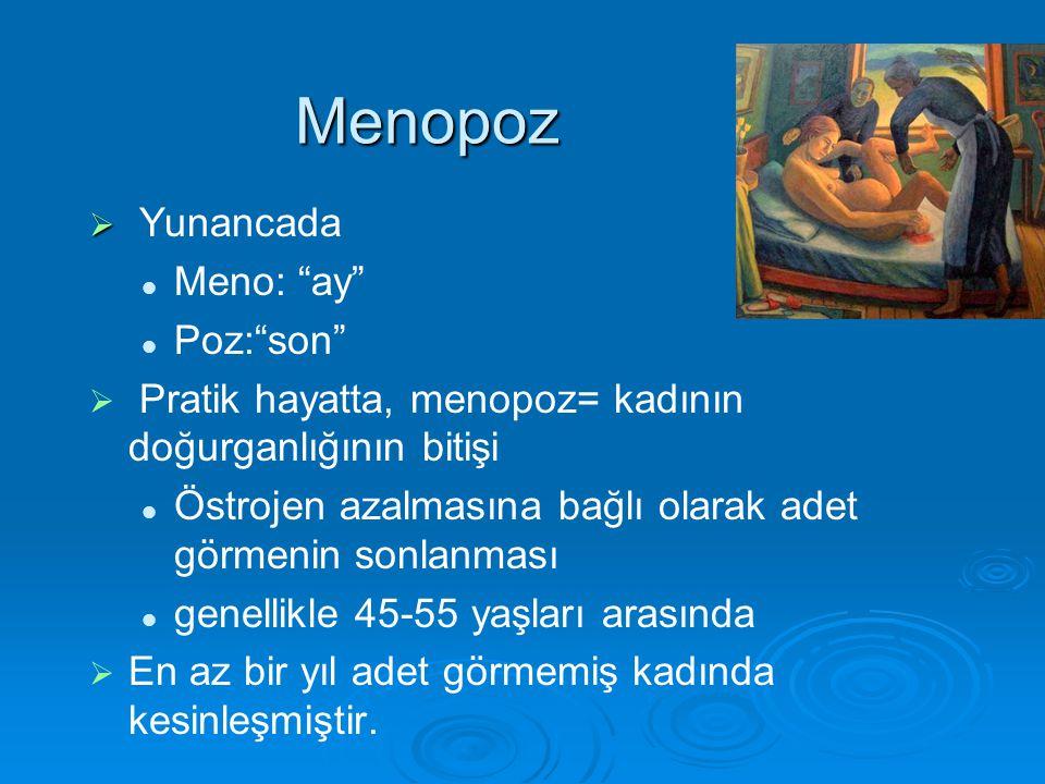 Menopoz Yunancada Meno: ay Poz: son