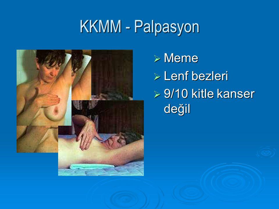 KKMM - Palpasyon Meme Lenf bezleri 9/10 kitle kanser değil