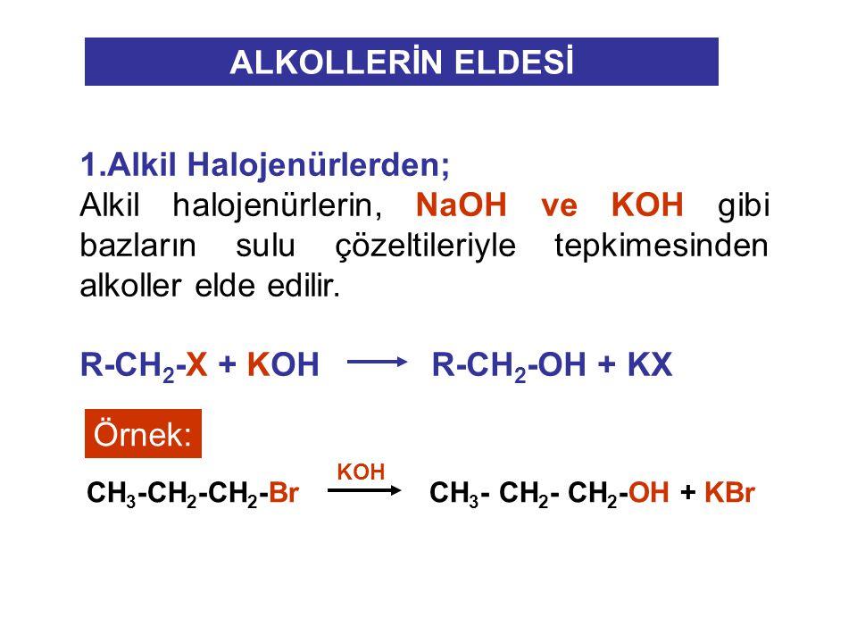 1.Alkil Halojenürlerden;