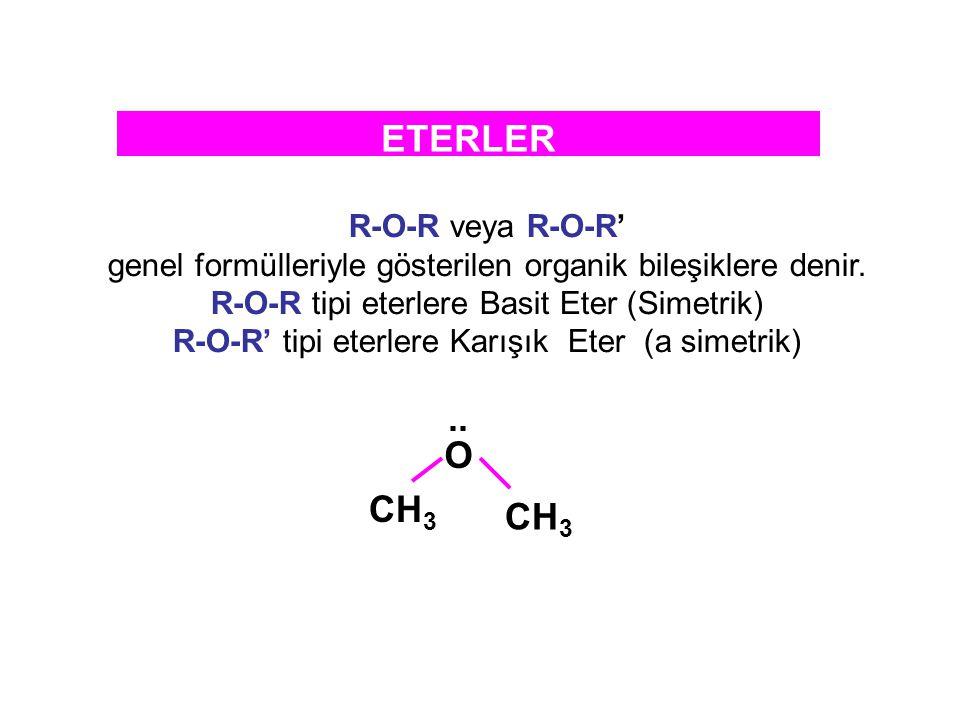 ETERLER .. O CH3 R-O-R veya R-O-R'