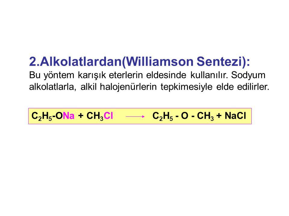 2.Alkolatlardan(Williamson Sentezi):