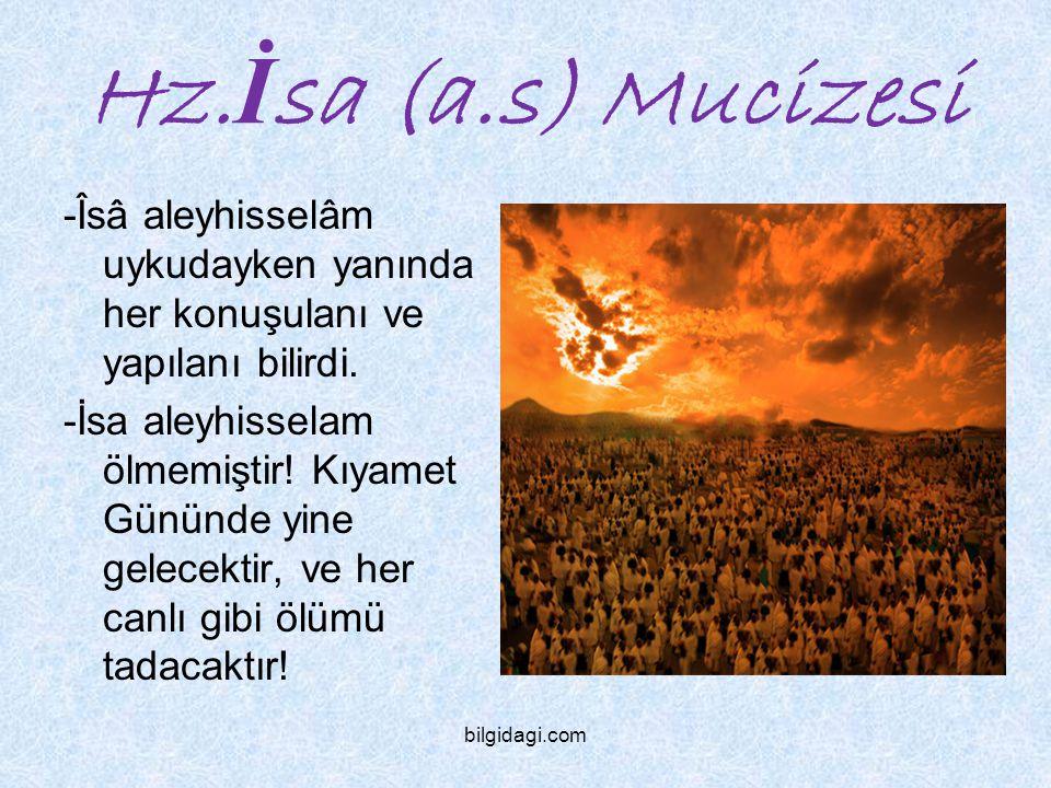 Hz.İsa (a.s) Mucizesi -Îsâ aleyhisselâm uykudayken yanında her konuşulanı ve yapılanı bilirdi.