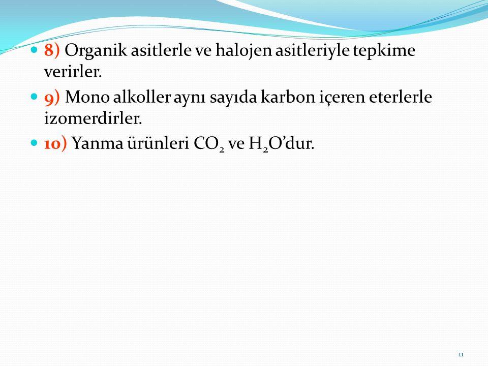 8) Organik asitlerle ve halojen asitleriyle tepkime verirler.