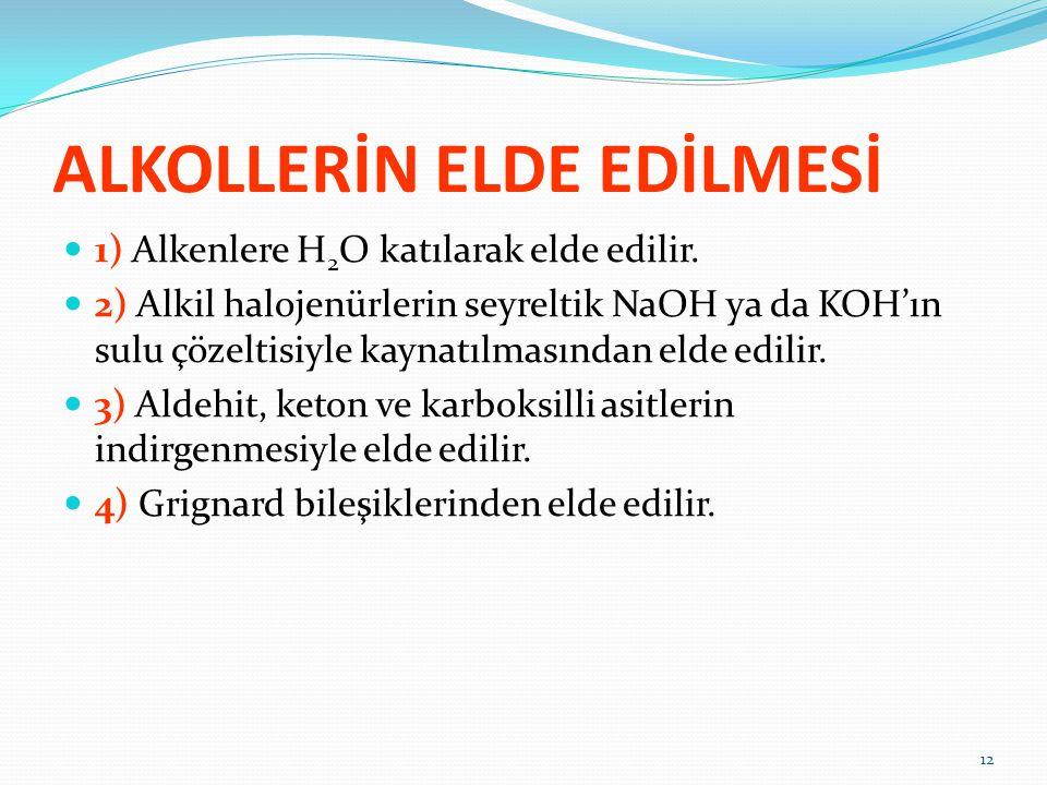 ALKOLLERİN ELDE EDİLMESİ