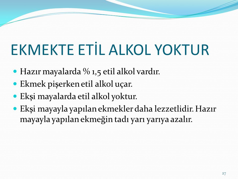 EKMEKTE ETİL ALKOL YOKTUR