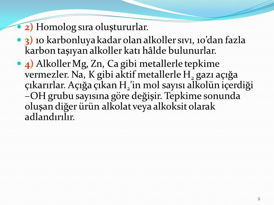 2) Homolog sıra oluştururlar.