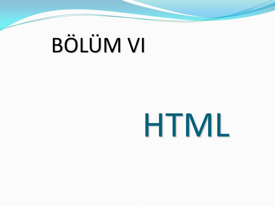 BÖLÜM VI HTML