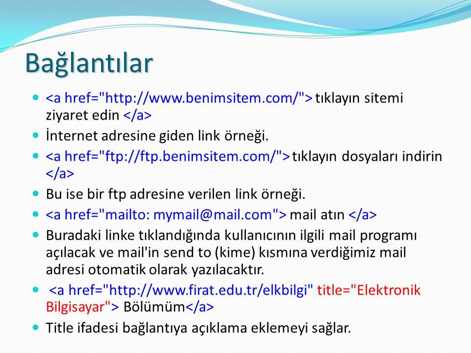 Bağlantılar <a href= http://www.benimsitem.com/ > tıklayın sitemi ziyaret edin </a> İnternet adresine giden link örneği.
