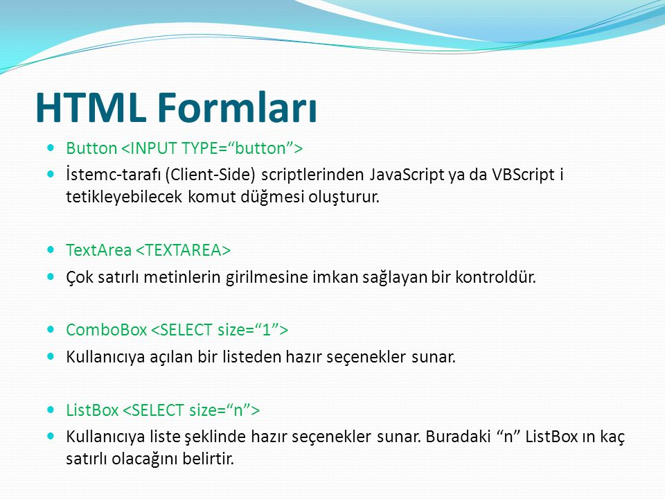 HTML Formları Button <INPUT TYPE= button >