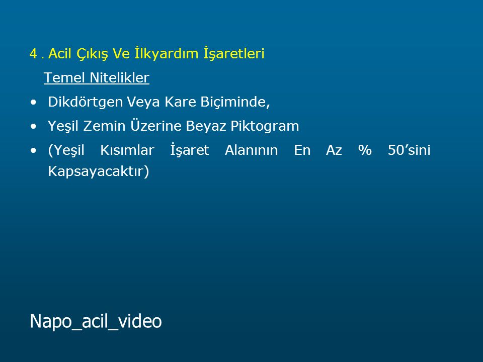 Napo_acil_video 4 . Acil Çıkış Ve İlkyardım İşaretleri