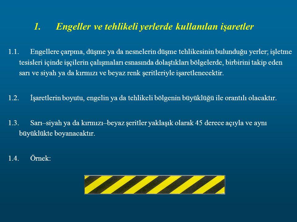 1. Engeller ve tehlikeli yerlerde kullanılan işaretler