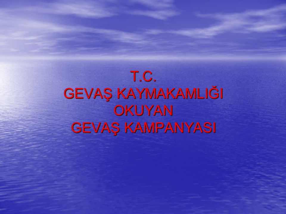 T.C. GEVAŞ KAYMAKAMLIĞI OKUYAN GEVAŞ KAMPANYASI