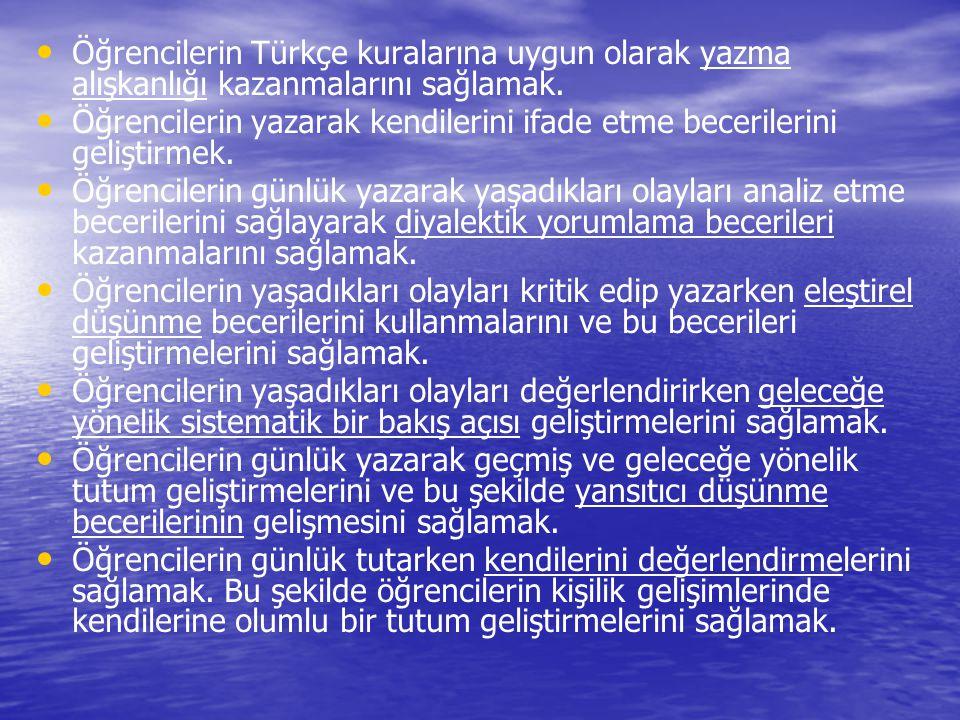 Öğrencilerin Türkçe kuralarına uygun olarak yazma alışkanlığı kazanmalarını sağlamak.