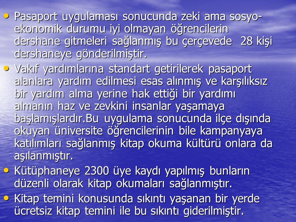 Pasaport uygulaması sonucunda zeki ama sosyo- ekonomik durumu iyi olmayan öğrencilerin dershane gitmeleri sağlanmış bu çerçevede 28 kişi dershaneye gönderilmiştir.
