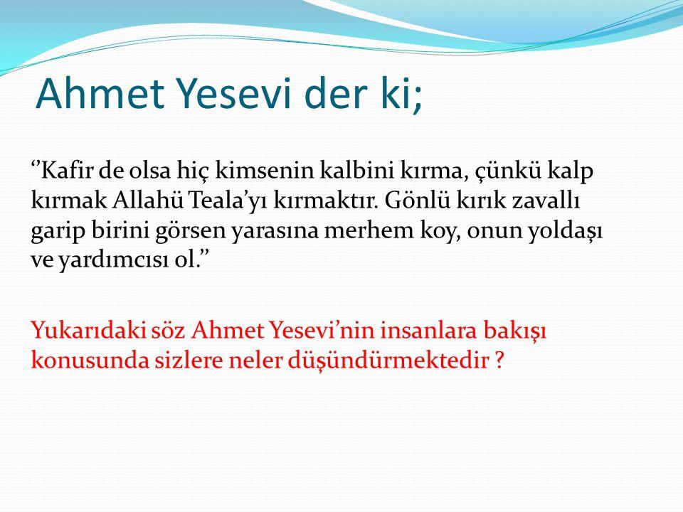 Ahmet Yesevi der ki;