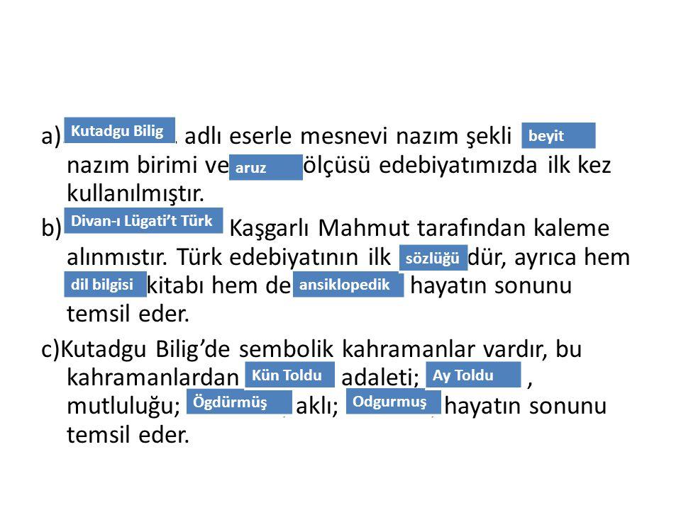 a)………………. adlı eserle mesnevi nazım şekli ………