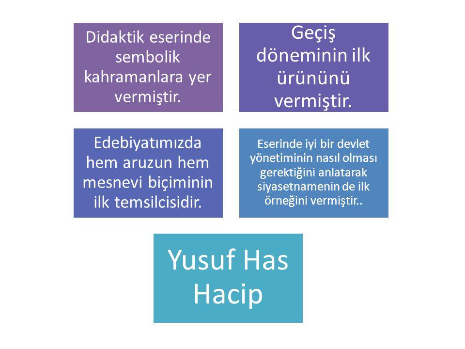 Yusuf Has Hacip Geçiş döneminin ilk ürününü vermiştir.