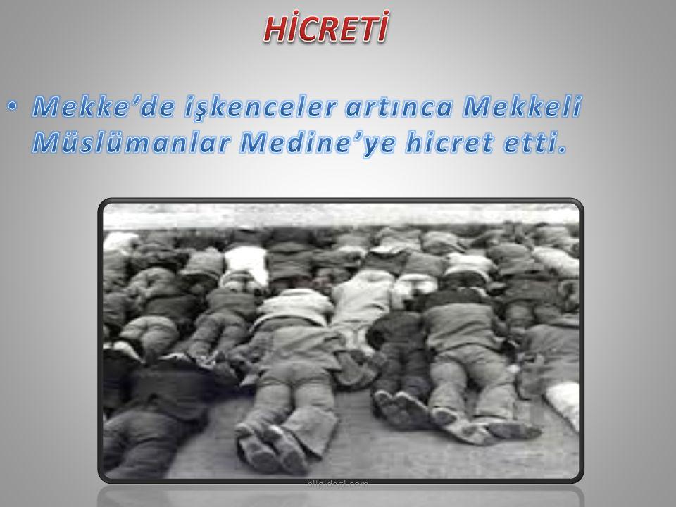 HİCRETİ Mekke'de işkenceler artınca Mekkeli Müslümanlar Medine'ye hicret etti. bilgidagi.com