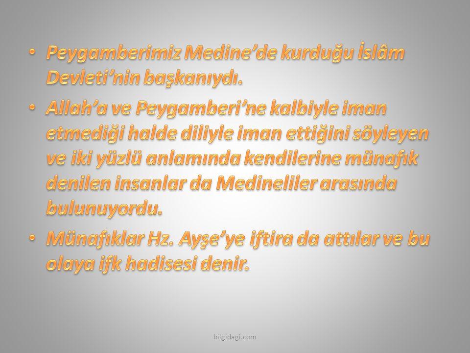 Peygamberimiz Medine'de kurduğu İslâm Devleti'nin başkanıydı.