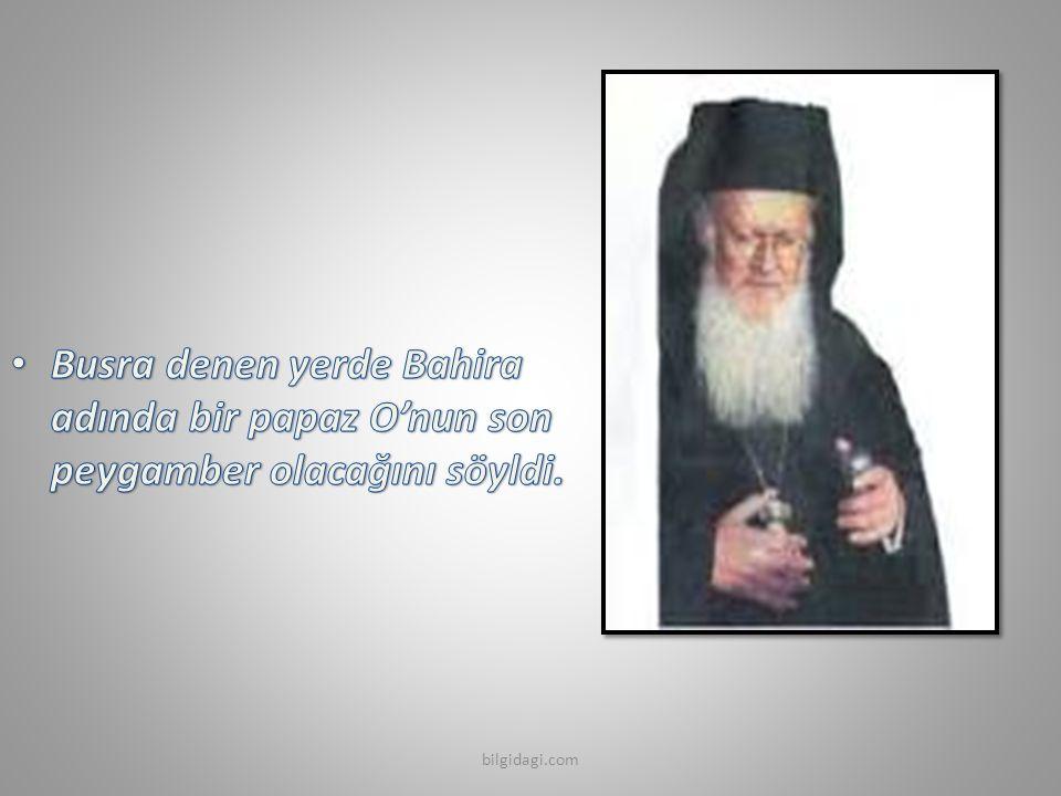 Busra denen yerde Bahira adında bir papaz O'nun son peygamber olacağını söyldi.