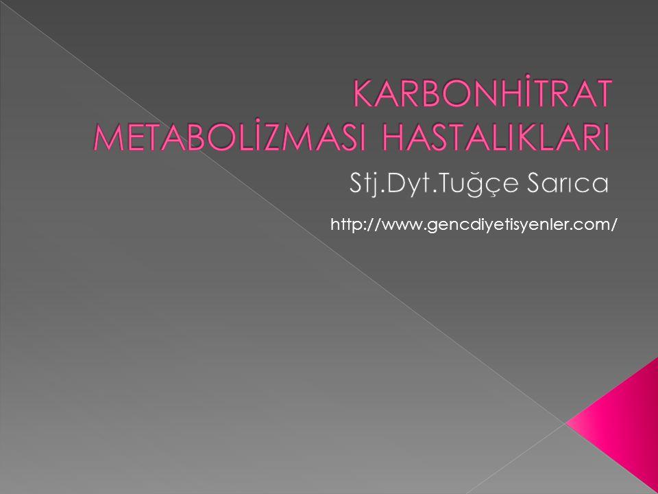 KARBONHİTRAT METABOLİZMASI HASTALIKLARI