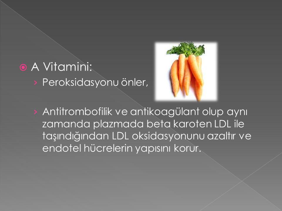 A Vitamini: Peroksidasyonu önler,