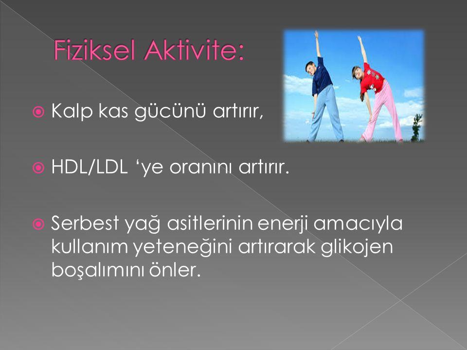 Fiziksel Aktivite: Kalp kas gücünü artırır,