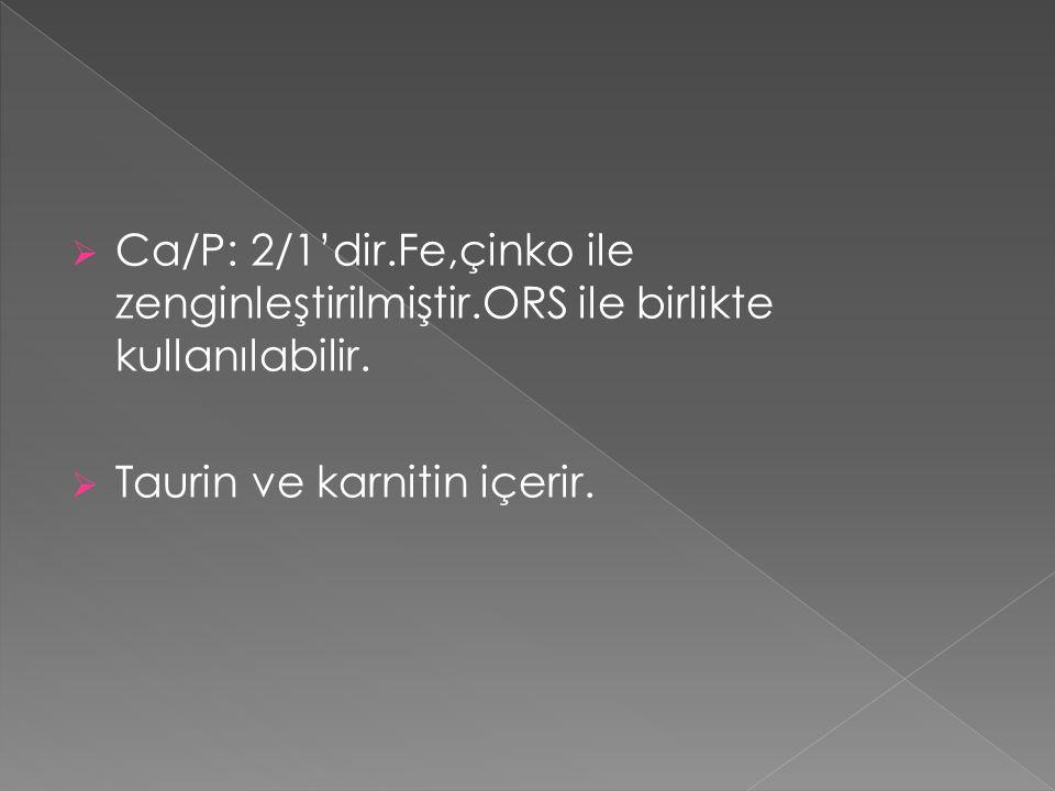 Ca/P: 2/1'dir. Fe,çinko ile zenginleştirilmiştir
