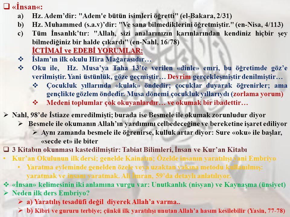 «İnsan«: Hz. Adem'dir: Adem e bütün isimleri öğretti (el-Bakara, 2/31)