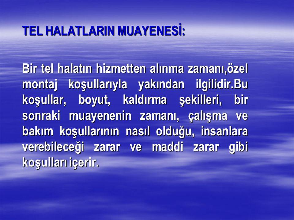 TEL HALATLARIN MUAYENESİ: