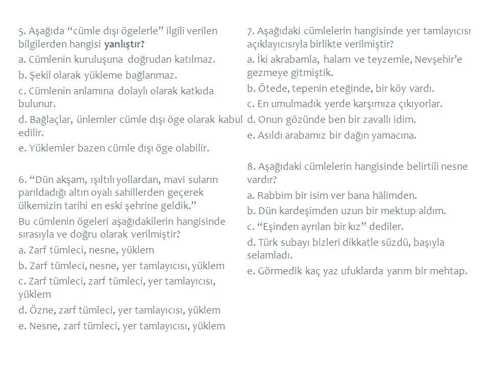 5. Aşağıda cümle dışı ögelerle ilgili verilen bilgilerden hangisi yanlıştır.
