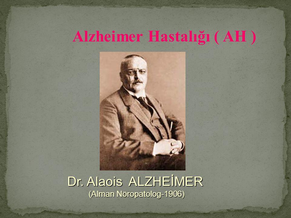 Alzheimer Hastalığı ( AH )