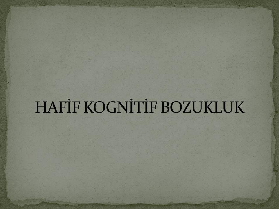 HAFİF KOGNİTİF BOZUKLUK