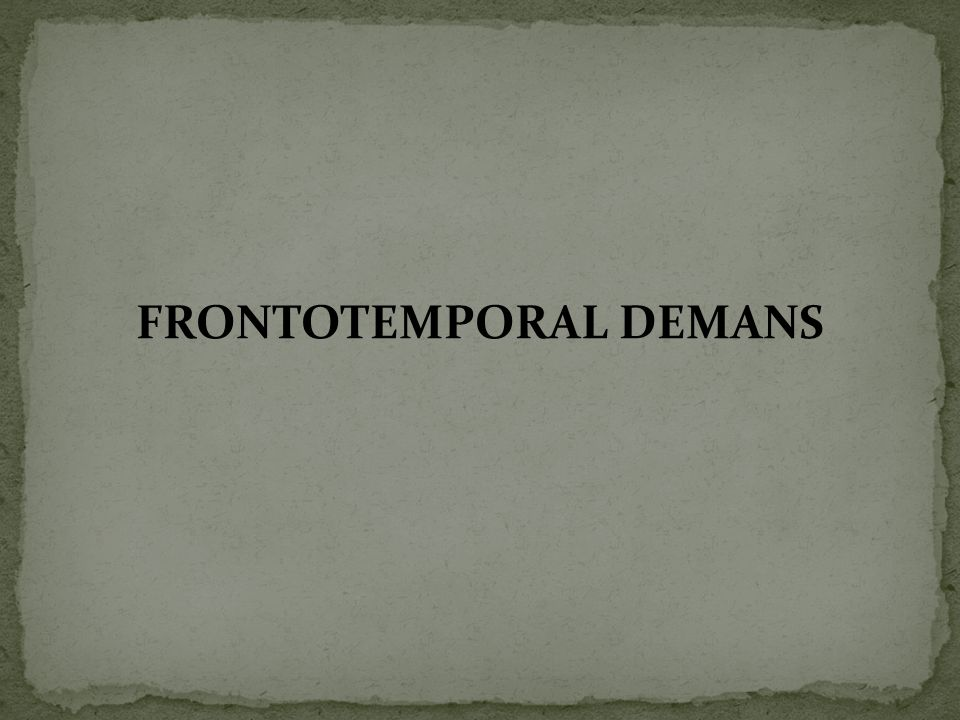 FRONTOTEMPORAL DEMANS