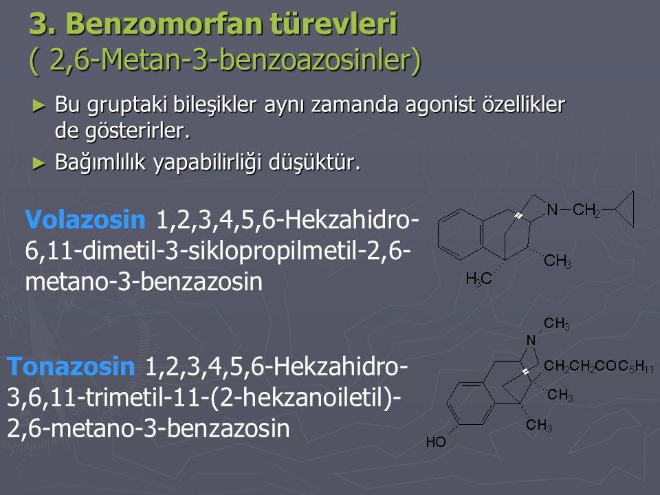 3. Benzomorfan türevleri ( 2,6-Metan-3-benzoazosinler)