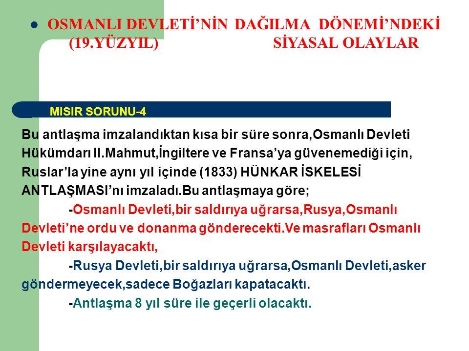 OSMANLI DEVLETİ'NİN DAĞILMA DÖNEMİ'NDEKİ (19.YÜZYIL) SİYASAL OLAYLAR