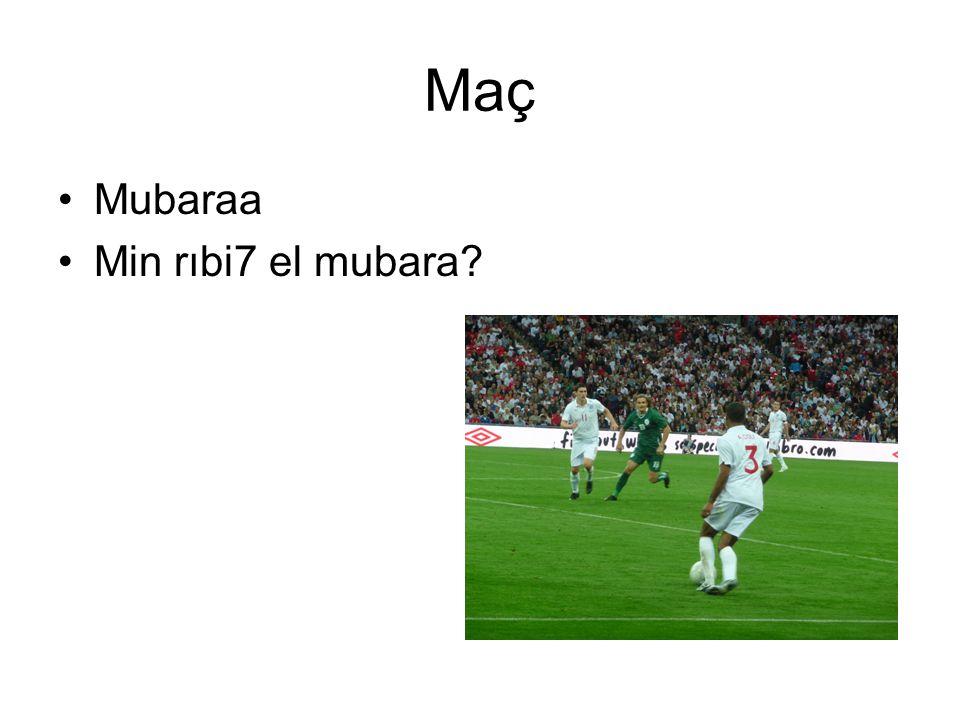 Maç Mubaraa Min rıbi7 el mubara