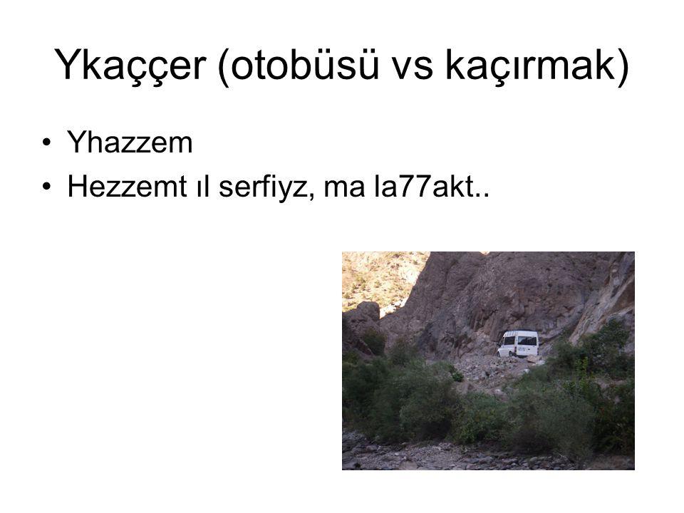 Ykaççer (otobüsü vs kaçırmak)