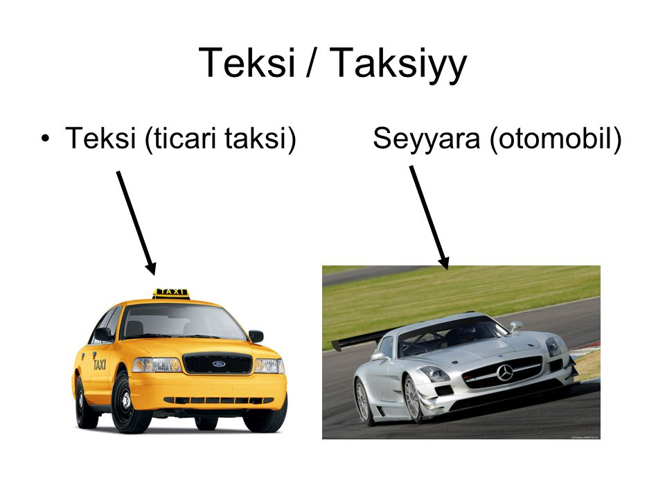 Teksi / Taksiyy Teksi (ticari taksi) Seyyara (otomobil)